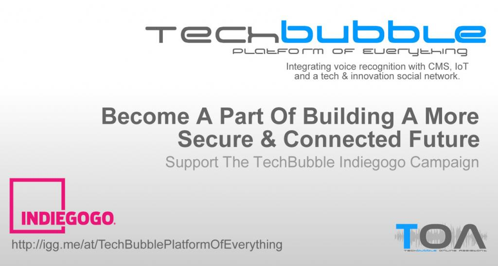 TechBubble Needs Your Help To Change The World! Please Support Our IndieGogo Campaign