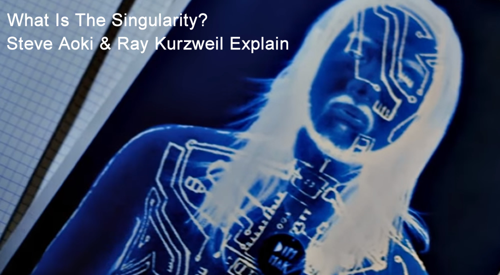What is the Singularity? Steve Aoki & Ray Kurzweil made a tune that explains!