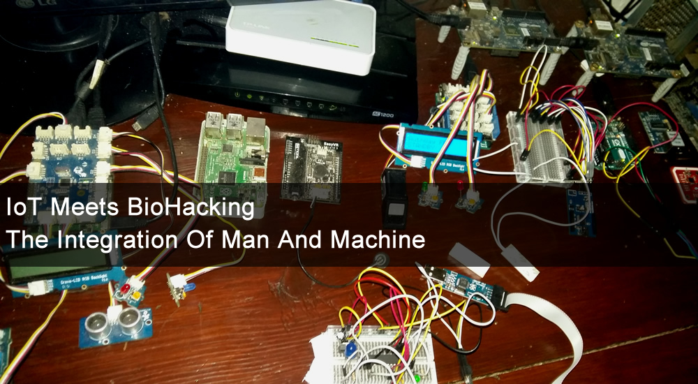 IoT meets BioHacking: The integration of man and machine