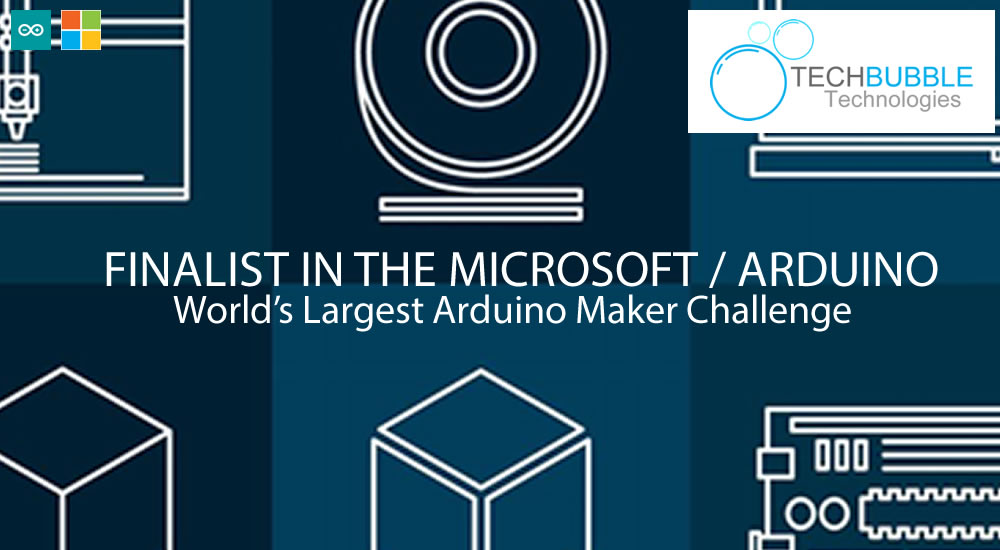 TechBubble Technologies finalists in the Hackster / Microsoft / Arduino World Maker Challenge
