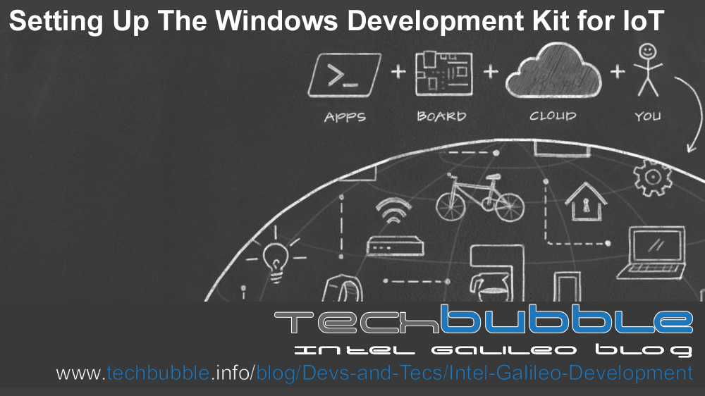 Setting Up The Microsoft Windows Development Kit For IoT