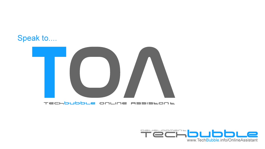 TOA the TechBubble OnlineAssistant
