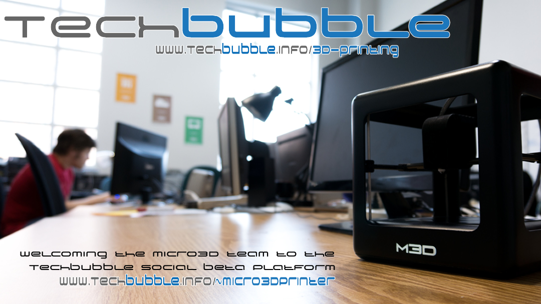 Welcoming the Micro3D team to the TechBubble Social Beta Platform