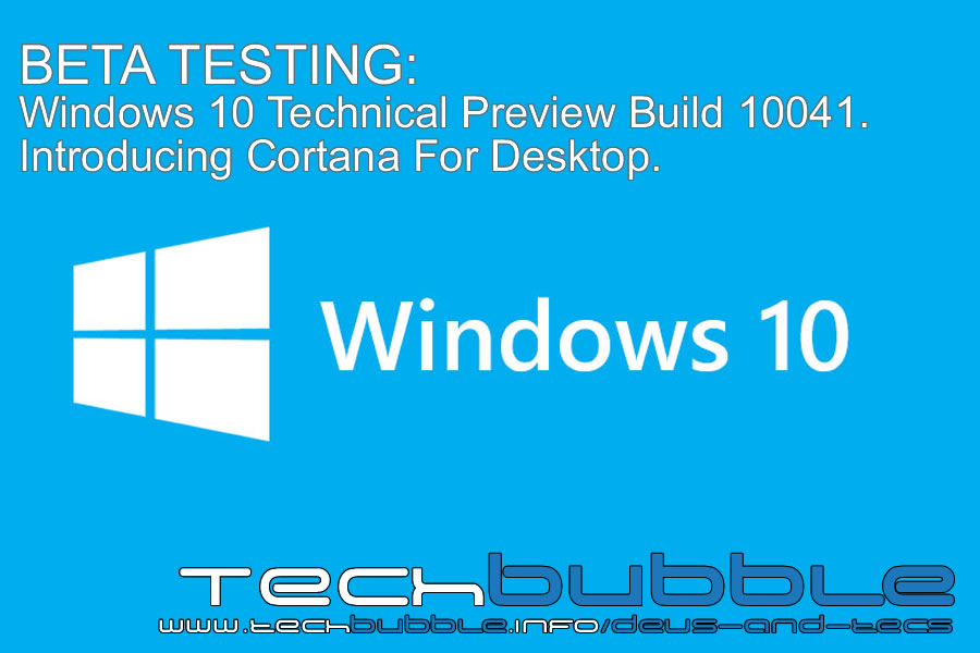 Beta testing windows 10 technical preview builds 9926 10041 beta testing windows 10 technical preview builds 9926 10041 introducing cortana for desktop ccuart Image collections