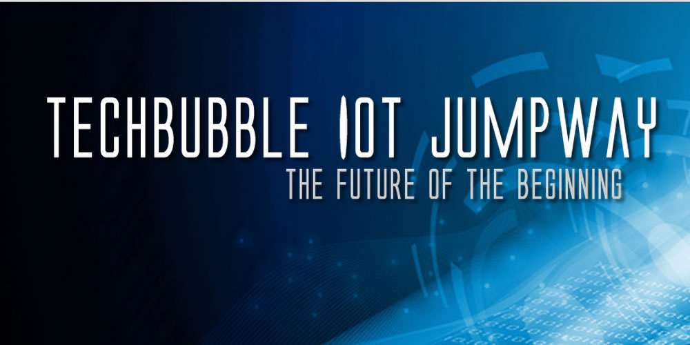 TechBubble IoT Jumpway, The Future Of The Beginning