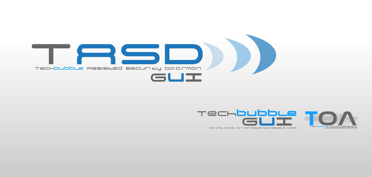 TASD: TechBubble Assisted Security Doorman