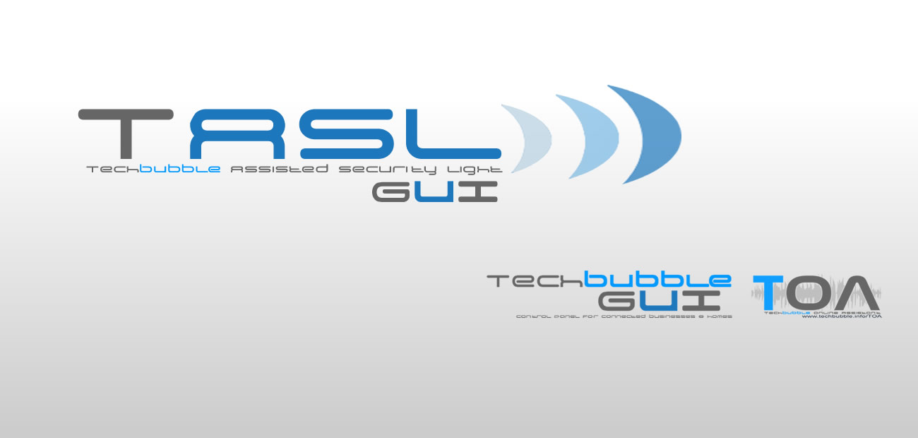 TASL: TechBubble Assisted Security Light